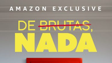 Photo of AMAZON PRIME VIDEO estrenará el Dramedy «De brutas, nada»