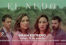 Photo of 'El Nudo', gran estreno el 15 de marzo, en Atreseries